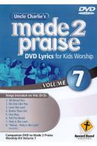 Uncle Charlie's Made 2 Praise, Vol. 7