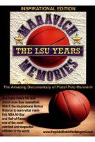 Maravich Memories - The LSU Years