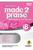 Uncle Charlie's Made 2 Praise, Vol. 8