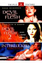 Devil in the Flesh/Devil in the Flesh 2/Interlocked