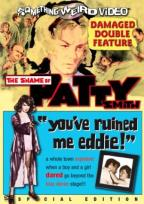 Shame Of Patty Smyth/You've Ruined Me Eddie - Double Feature