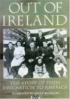 Out of Ireland - The Story of Emigration into America