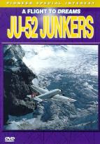 Ju-52 Junkers: A Flight To Dreams