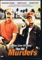 In the Line of Duty: The FBI Murders