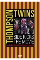 Thompson Twins - Side Kicks: The Movie