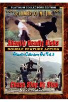 Shaolin Deadly Kicks/Chase Step by Step