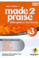 Uncle Charlie's Made 2 Praise, Vol. 3