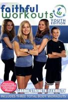Faithful Workouts: Youth Edition - Cardio/Strength/Flexibility