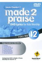 Uncle Charlie's Made 2 Praise, Vol. 12
