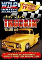 Wild About Wheels - Let's Go Truckin'
