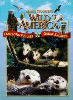 Wild America - Fantastic Follies & Great Escapes