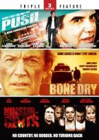 Push/Bone Dry/The Insurgents