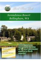 Good Time Golf: Semiahmoo Resort - Bellingham, Washington