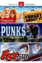 Forget About It/Punks/The Fat Spy