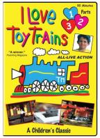 I Love Toy Trains - Parts 1, 2, & 3