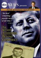Peter Jennings Reporting - The Kennedy Assassination: Beyond Conspiracy