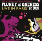 Plunky And Oness Of Juju - Live In Paris