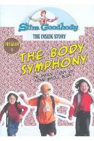 Slim Goodbody's The Inside Story, Vol. 08: The Body Symphony Program