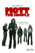 Mott the Hoople: The Ballad of Mott the Hoople