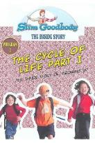 Slim Goodbody's The Inside Story, Vol. 11: The Cycle Of Life - Part 1