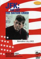 JFK: The Day the Nation Cried - November 22, 1963