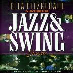 Ella Fitzgerald & Other Jazz & Swing Greats: Live From Lincoln Center