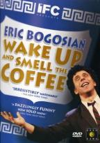 Eric Bogosian: Wake up and Smell the Coffee