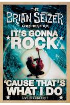 Brian Setzer Orchestra: It's Gonna Rock... 'Cause That's What I Do