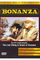 Bonanza - The Last Viking/Breed of Violence
