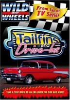 Wild About Wheels - Tailfins and Drive-ins