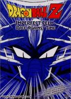 Dragon Ball Z - Imperfect Cell: Race Against Time