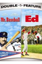 Mr. Baseball/Ed