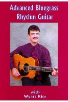 Wyatt Rice: Advanced Bluegrass Rhythm Guitar