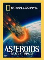 National Geographic Video - Asteroids: Deadly Impact