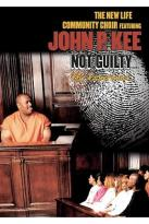 John P. Kee - Not Guilty: The Experience
