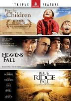 Heavens Fall/Blue Ridge Fall/For the Children
