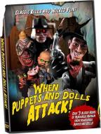 When Puppets & Dolls Attack!
