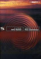 Paul Oakenfold - Voyage Into Trance