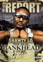 RAW Report - Shawty Lo: The Real Bankhead Report