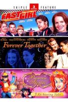 Fast Girl/Forever Together/Princess Stories