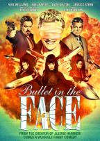 Bullet in the Face - The Complete Series
