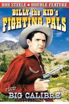 Bob Steele's Double Feature: Billy the Kid's Fighting Pals/Big Calibre