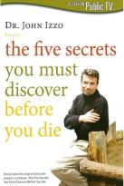Dr. John Izzo: Five Secrets You Must Discover Before You Die