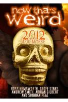 Now That's Weird: 2012 Apocalypse