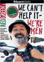 Red Green - We Can't Help It, We're Men