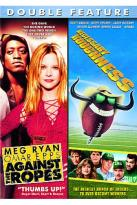 Against The Ropes/ Necessary Roughness