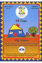 Mi Casa/My House: Young Children Learn Spanish and English