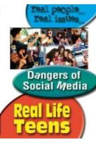 Real Life Teens: Dangers of Social Media