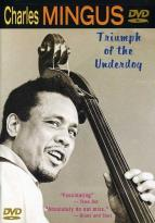 Charles Mingus - Triumph of the Underdog