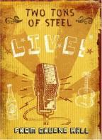 Two Tons of Steel - Two Ton Tuesday Live!